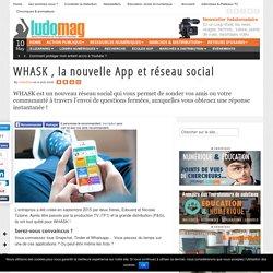 WHASK , la nouvelle App et réseau social