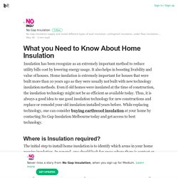 What you Need to Know About Home Insulation – No Gap Insulation – Medium