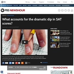 What accounts for the dramatic dip in SAT scores?
