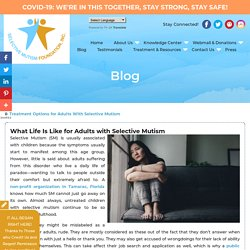 What Life Is Like for Adults with Selective Mutism