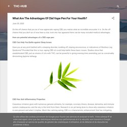 What Are The Advantages Of Cbd Vape Pen For Your Health?