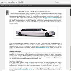 Airport transfers in Hitchin: What you can get from Airport transfers in Hitchin?