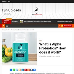 What is Alpha Probiotics? How does it work?