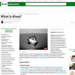 What Is Alum? - Alum Facts, Types, Uses, and More