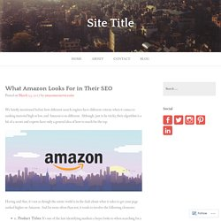 What Amazon Looks For in Their SEO – Site Title
