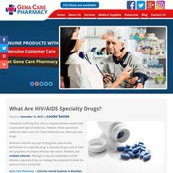 What Are HIV/AIDS Specialty Drugs?
