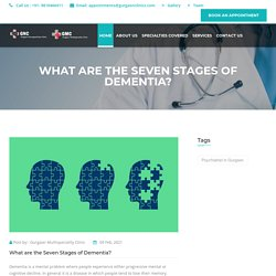 What are the Seven Stages of Dementia?