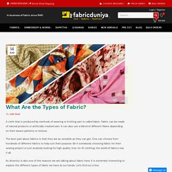 What Are the Types of Fabric? – Fabric Duniya