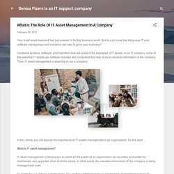 What Is The Role Of IT Asset Management In A Company