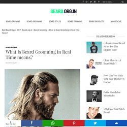 What Is Beard Grooming in Real Time means?