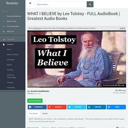 WHAT I BELIEVE by Leo Tolstoy - FULL AudioBook