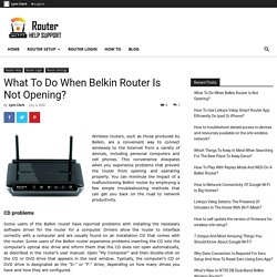 What To Do When Belkin Router Is Not Opening?