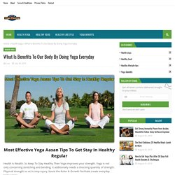 What Is Benefits To Our Body By Doing Yoga Everyday