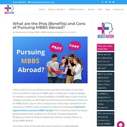 What are the Pros (Benefits) and Cons of Pursuing MBBS abroad?