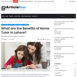What are the Benefits of Home Tutor in Lahore?