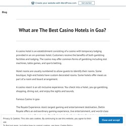 What are The Best Casino Hotels in Goa? – Travel Tips
