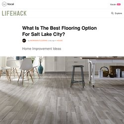 What Is The Best Flooring Option For Salt Lake City?
