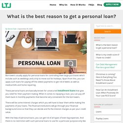 What is the best reason to get a personal loan?