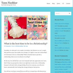 What is the best time to be in a Relationship? - Tanu Nashkar
