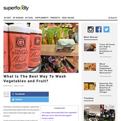 What Is The Best Way To Wash Vegetables and Fruit?