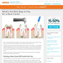 What's the Best Way to Pay for a Root Canal?