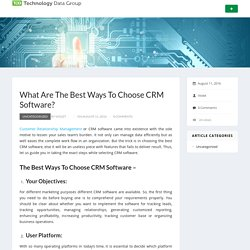 What Are The Best Ways To Choose CRM Software?