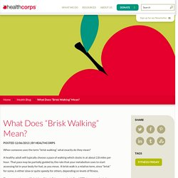 "What Does ""Brisk Walking"" Mean? - HealthCorps"