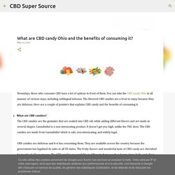 What are CBD candy Ohio and the benefits of consuming it?