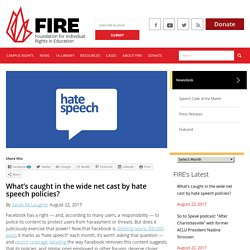 What's caught in the wide net cast by hate speech policies?