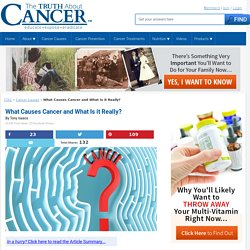 What Causes Cancer and What Is it Really?