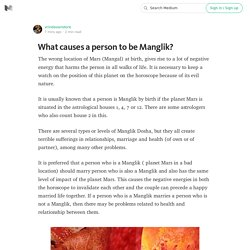 What causes a person to be Manglik?