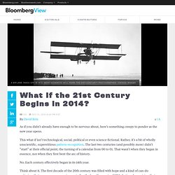 What If the 21st Century Begins in 2014?