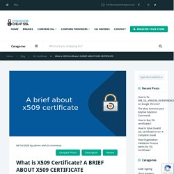 What is X509 Certificate? A BRIEF ABOUT X509 CERTIFICATE