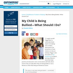 What to do if your Child is Bullied - Help Kids Deal With Bullies