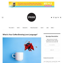What Is Your Coffee Brewing Love Language?