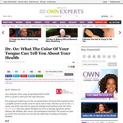 Dr. Oz: What The Color Of Your Tongue Can Tell You About Your Health