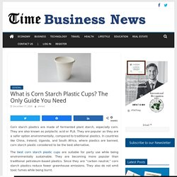 What is Corn Starch Plastic Cups? The Only Guide You Need