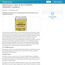 What Does It Take To Be COSMOS ORGANIC Certified?