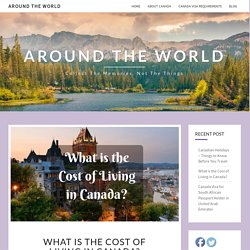 What is the Cost of Living in Canada?
