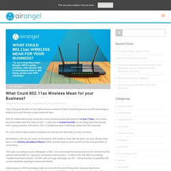 What Could 802.11ax Wireless Mean for your Business?