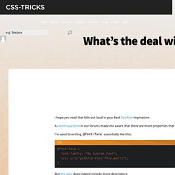 What's the deal with declaring font properties on @font-face?