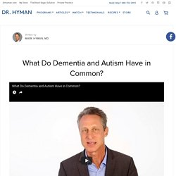 What Do Dementia and Autism Have in Common?