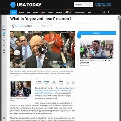 What is 'depraved-heart' murder?