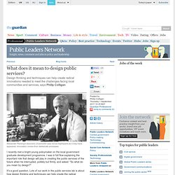 What does it mean to design public services? | Public Leaders Network | Guardian Professional