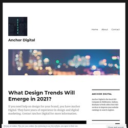What Design Trends Will Emerge in 2021?