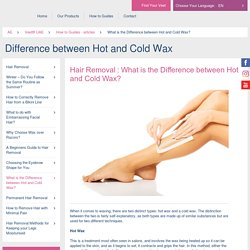 What is the Difference between Hot and Cold Wax