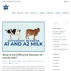 What is the Difference between A1 and A2 Milk?