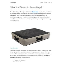 What is different in Beans Bags?
