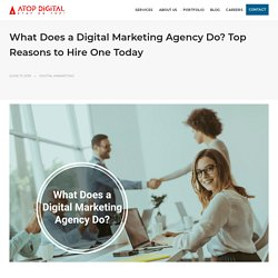 What Does a Digital Marketing Agency Do & Why You Need One?