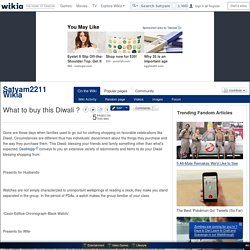 What to buy this Diwali ? - Satyam2211 Wikia - Wikia
